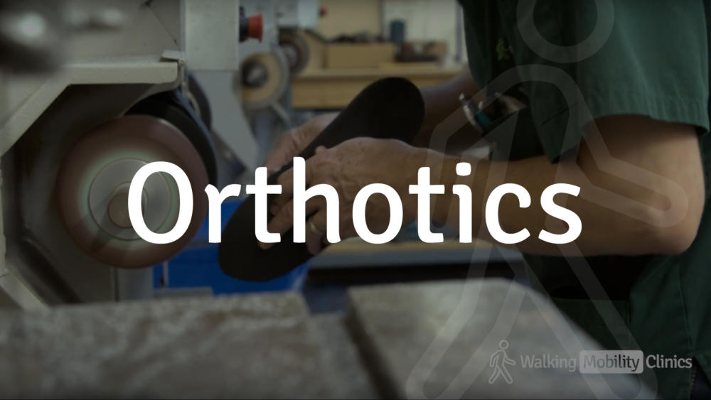 Orthotics at Walking Mobility Clinic